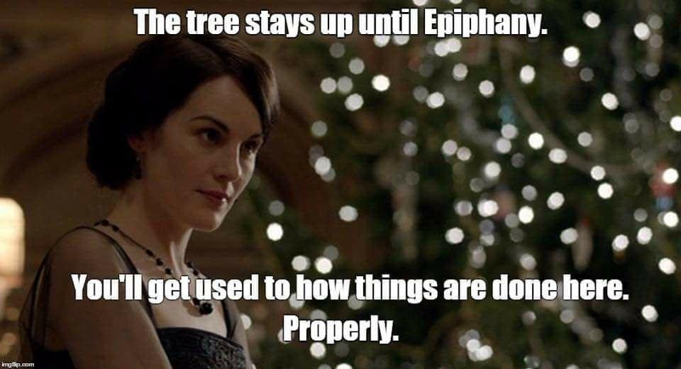 Properly. Of course. Epiphany, Downton, Catholic humor