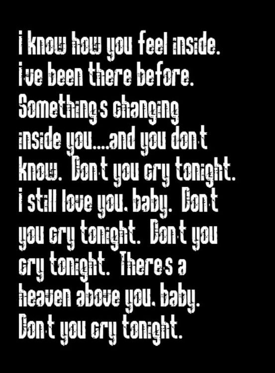 Guns N Roses Don T You Cry Tonight Song Lyrics Song Quotes