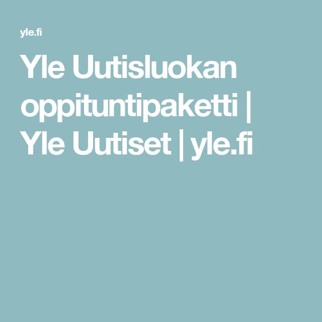 Yle Uutisluokan oppituntipaketti | Yle Uutiset | yle.fi