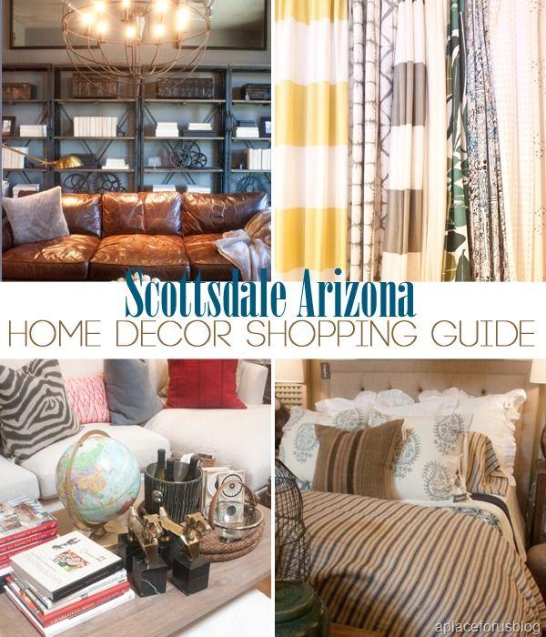 Scottsdale Arizona Home Decor Shopping Guide #ShoppingInScottsdale  #Scottsdale #Arizona #ScottsdaleAZ #Shopping