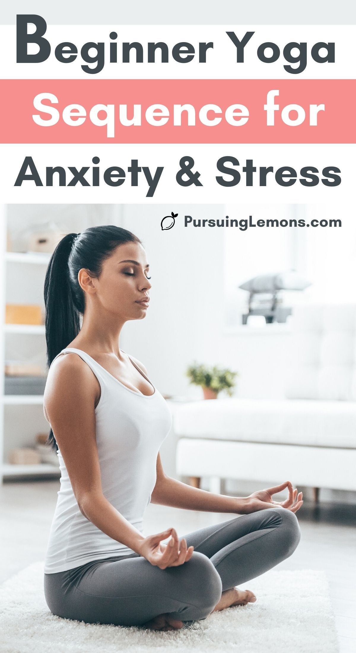 Beginners Yoga Sequence for Anxiety and Stress (2020)