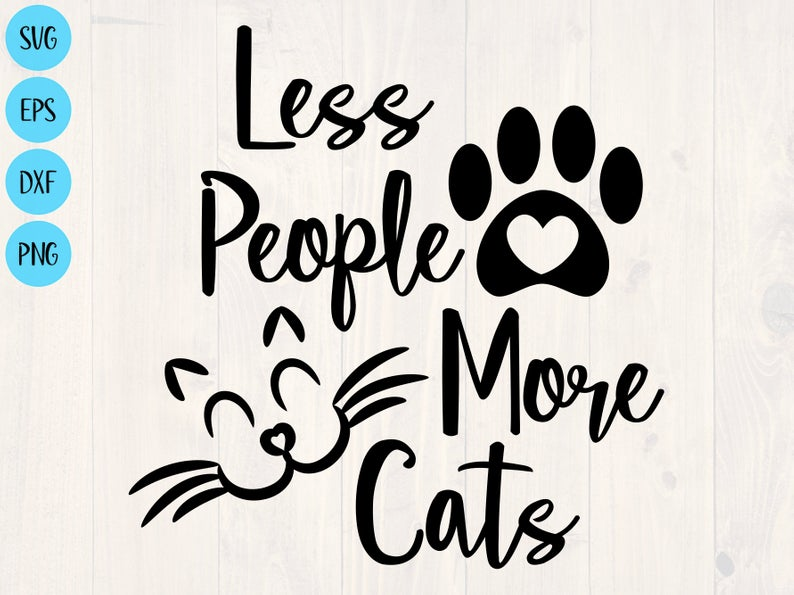 Download Less people more cats svg, is a great shirt design for any ...