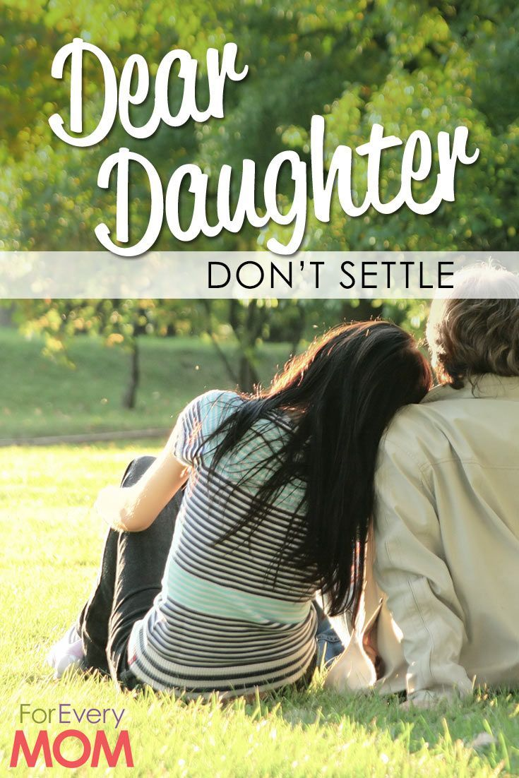 Love For My Daughter Quotes To My Daughter Looking For Love Don't Settle For Anything Less
