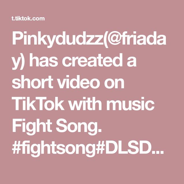 Pinkydudzz Friaday Has Created A Short Video On Tiktok With Music Fight Song Fightsong Dlsdantroupe Canada Fight Song Songs Music