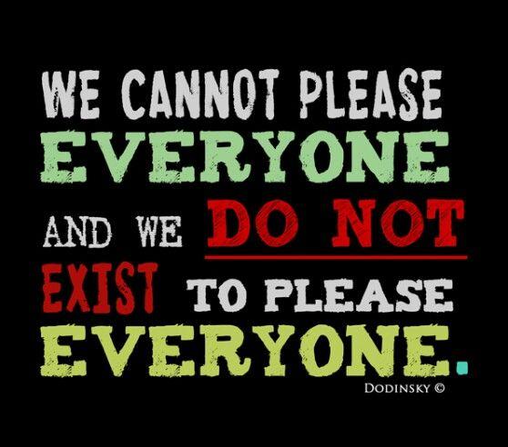 Not Born To Please Everyone Iam Pleasing Everyone Wisdom