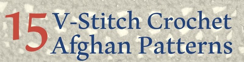 V-Stitch Crochet Afghan Patterns | AllFreeCrochetAfghanPatterns.com