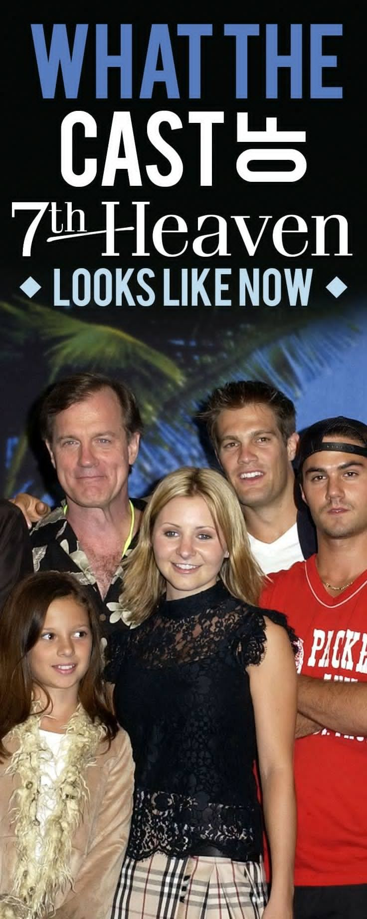 then and now what happened to the cast of 7th heaven heavens