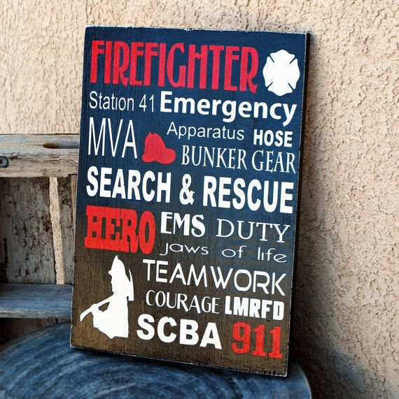 Personalized firefighter sign! Add station number, title, years of service etc. Great for retirement! Can change for nurses, police & military.