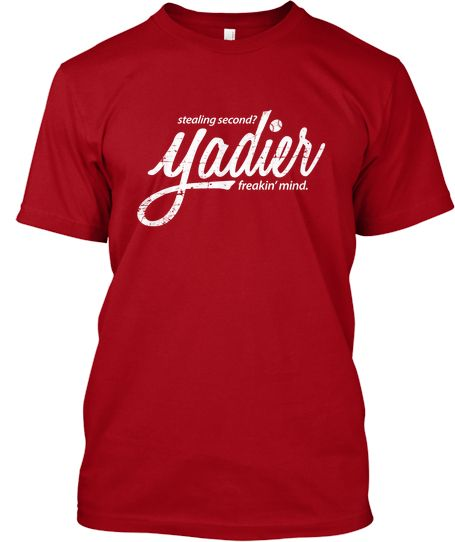 75d1a757 Yadier Freakin Mind Shirt $15 This would be a good shirt for my dad, he  talks like this