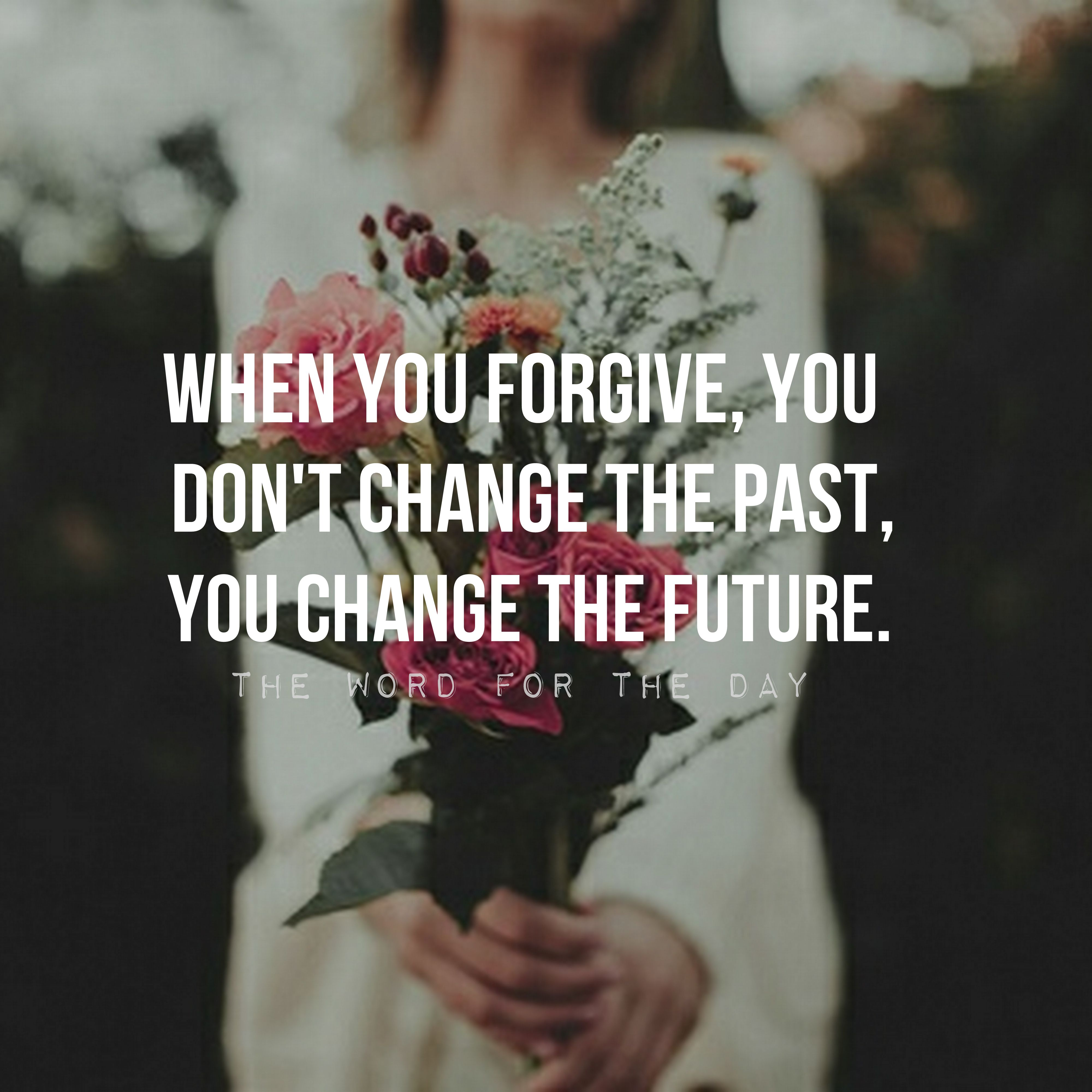 FORGIVENESS QUOTES, UNFORGIVENESS, BIBLE QUOTES, FLOWERS ...