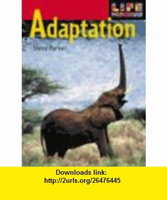 Adaptation (Life Processes) (9780431108919) Steve Parker , ISBN-10: 0431108919  , ISBN-13: 978-0431108919 ,  , tutorials , pdf , ebook , torrent , downloads , rapidshare , filesonic , hotfile , megaupload , fileserve