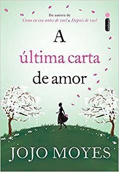 Pin De Estefani Em Books Livros De Jojo Moyes A Ultima Carta E