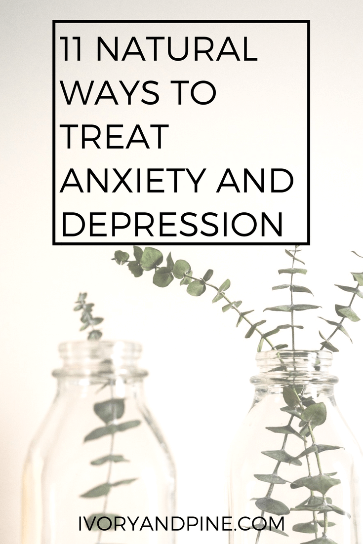 11 natural ways to treat anxiety and depression | self care
