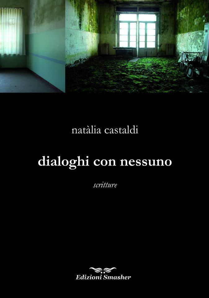 Dialoghi con nessuno  poesie di Natàlia Castaldi    - fuori catalogo -