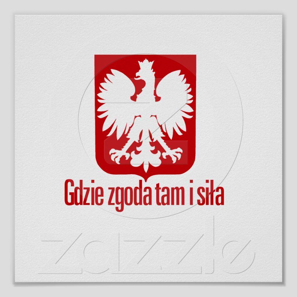 Gdzie Zgoda Tam I Sila Is A Polish Proverb That Means With Unity