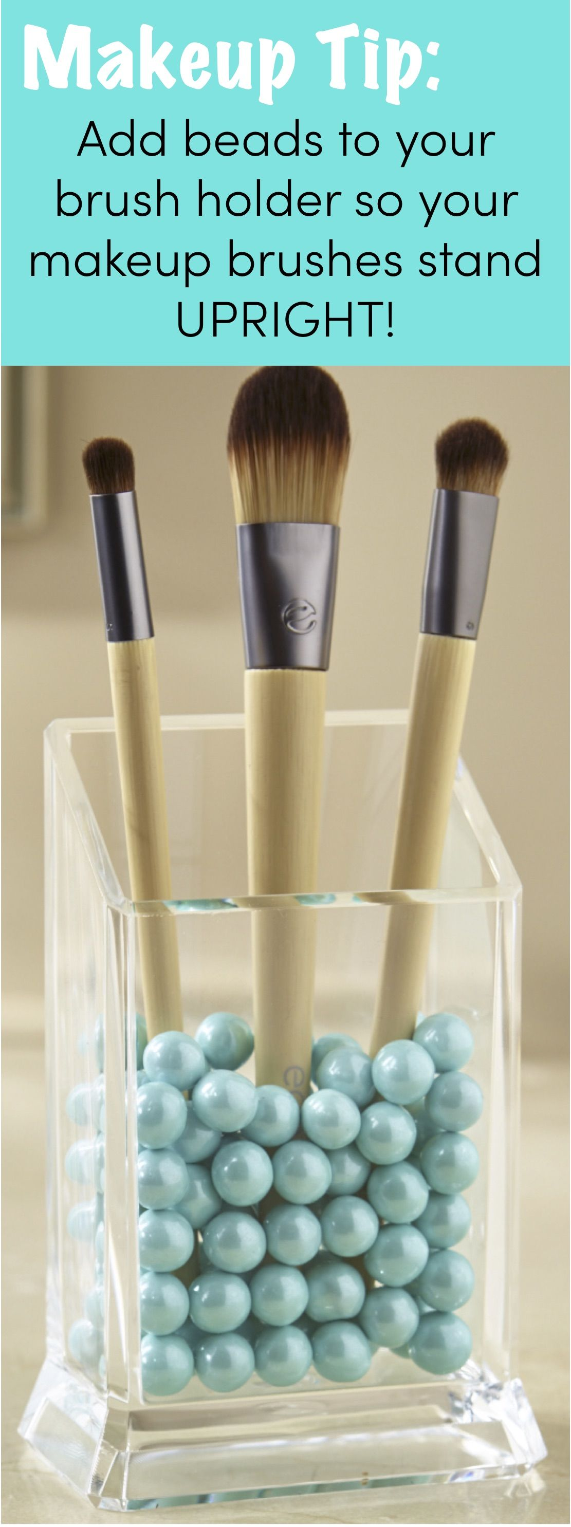 Makeup Tip. Add beads to your brush holder so your makeup