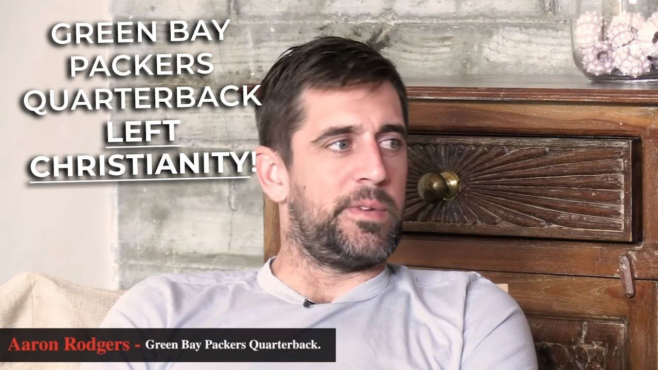 The Real Reason Why Aaron Rodgers Is No Longer A Christian Youtube In 2020 Aaron Rodgers Biblical Teaching Christian Videos