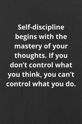 Master your mind to master your life.