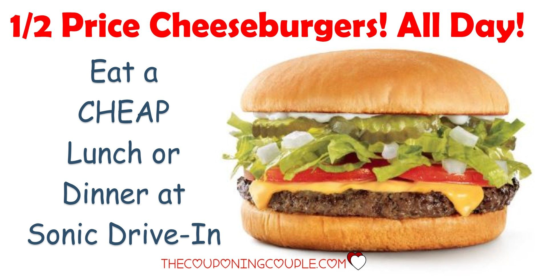 Half Price Cheeseburgers At Sonic Drive Ins All Day 4 10 19 Sonic Drive In Cheap Lunch Vegan Story