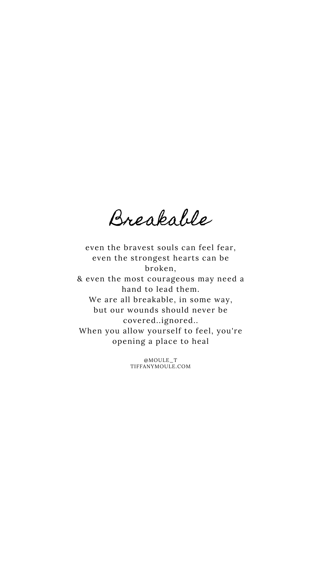 You a breakable and that's completely okay