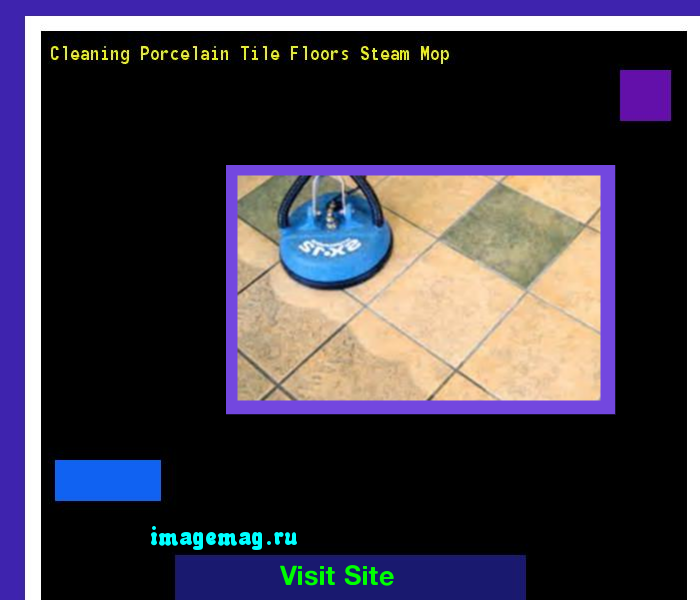 Cleaning Porcelain Tile Floors Steam Mop 180840 The Best Image