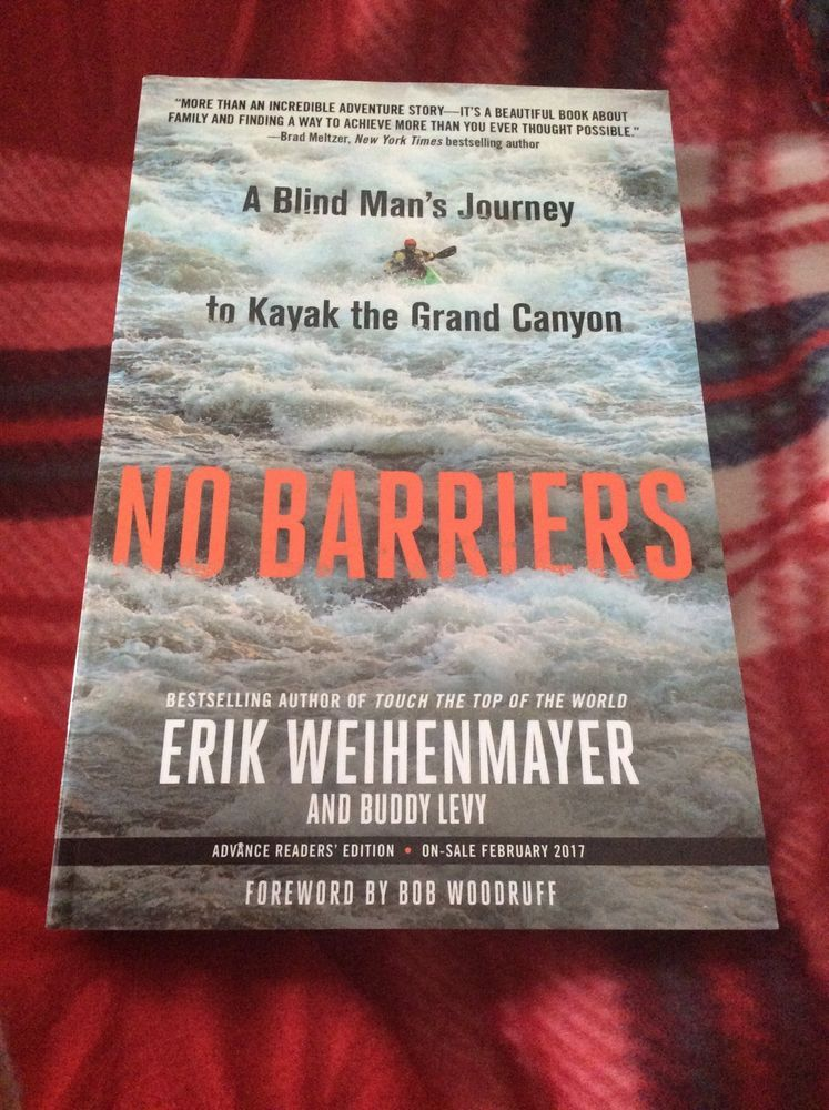 No Barriers Blind Man's Journey Kayak Grand Canyon Weihenmayer Levy Advnce Ed