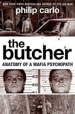 The Butcher Anatomy Of A Mafia Psychopath Mafia Psychopath Ebook