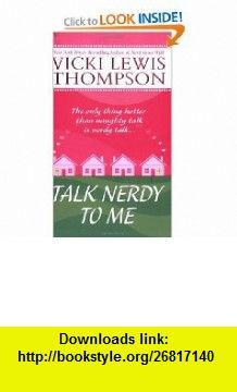 Talk Nerdy to Me (9780312939076) Vicki Lewis Thompson , ISBN-10: 0312939078  , ISBN-13: 978-0312939076 ,  , tutorials , pdf , ebook , torrent , downloads , rapidshare , filesonic , hotfile , megaupload , fileserve