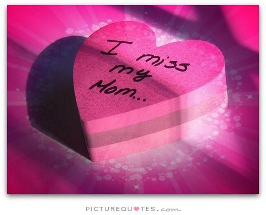 Missing My Mom Quotes And Sayings Quotesgram Mama My Angel My
