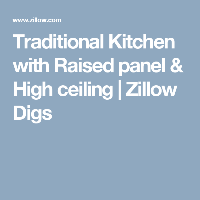 Traditional Kitchen with Raised panel & High ceiling   Zillow Digs