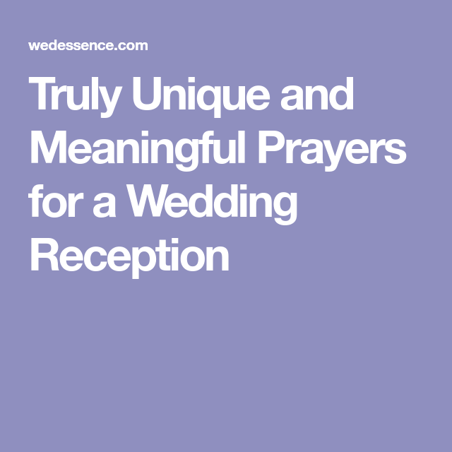 Truly Unique And Meaningful Prayers For A Wedding Reception