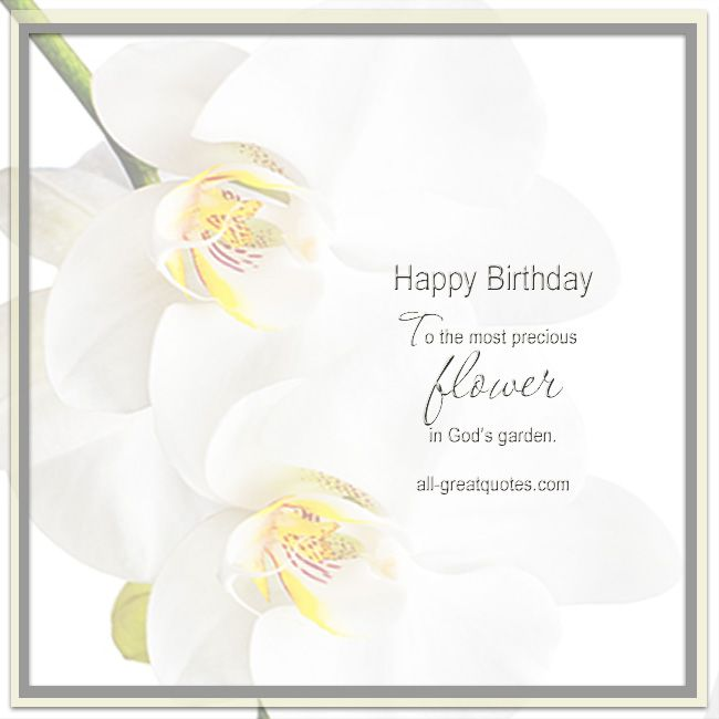 Birthday Quotes From The Quote Garden: Happy Birthday .. To The Most Precious Flower In Gods