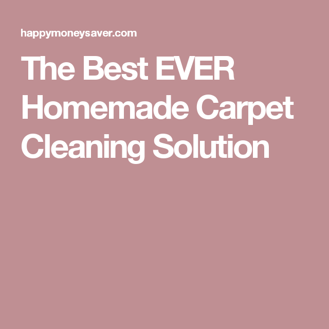The Best Ever Homemade Carpet Cleaning Solution Life