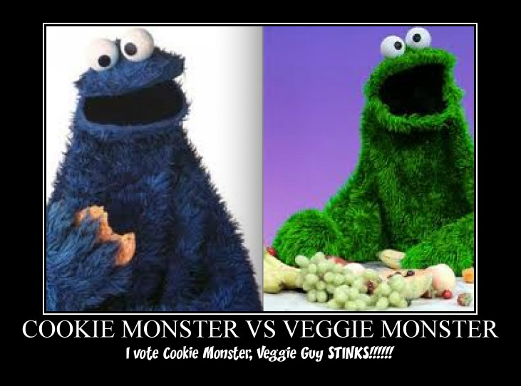 cookie monster vs. veggie monster... i vote cookie monster ...