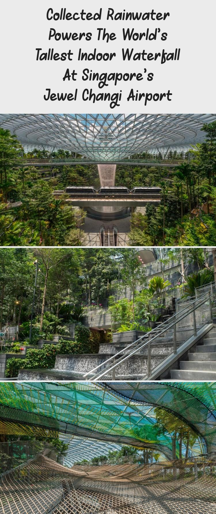 Collected Rainwater Powers The World S Tallest Indoor Waterfall At Singapore S Jewel Changi Airport In 2020 Indoor Waterfall Changi Rain Water Collection