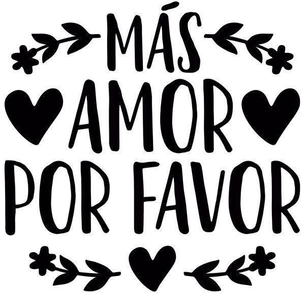 Vinilos Decorativos Más Amor Por Favor Vinilos Frases