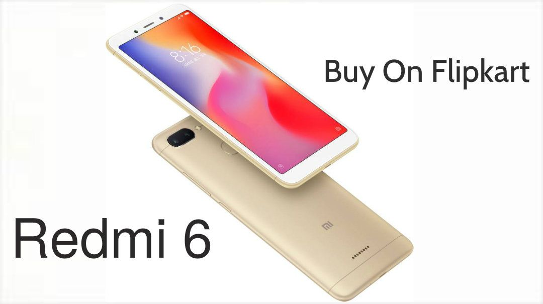 Check Out The Xiaomi Redmi6 Specifications With Price Buy On Flipkart Xiaomi Stuff To Buy Price