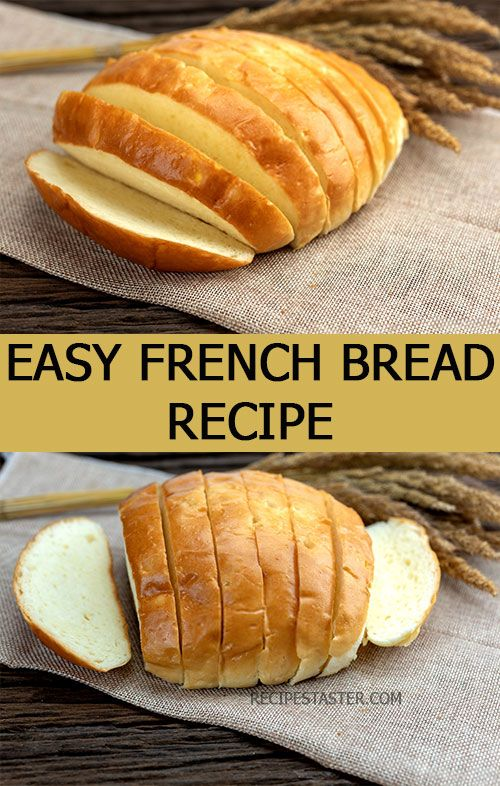 Delicious Easy French Bread Recipe - Recipes Taster | Easy ...