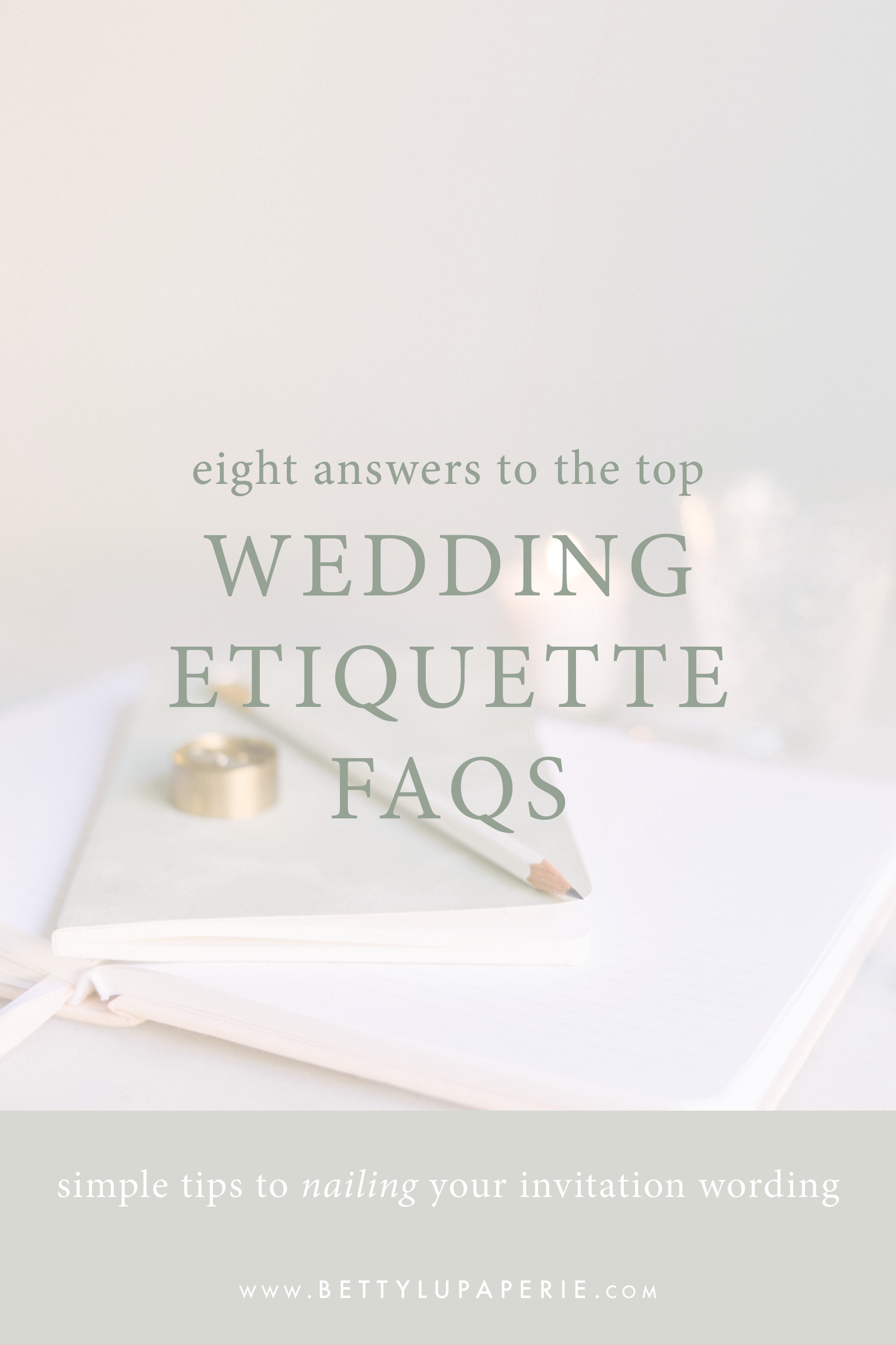 8 Answers To Top Wedding Invitation Etiquette Faqs Floral Wedding Invitations From Betty Lu Paperie In 2020 Wedding Invitation Etiquette Invitation Etiquette Invitation Wording