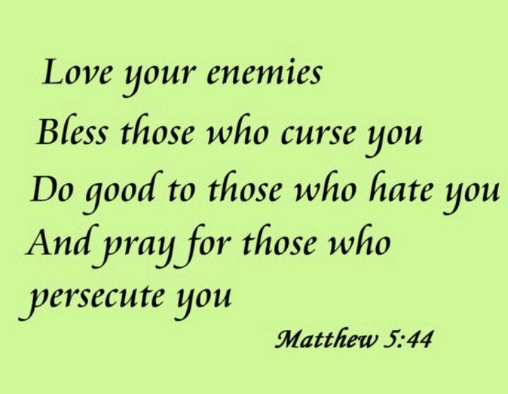 Jesus Said I Say To You Continue To Love Your Enemies And To