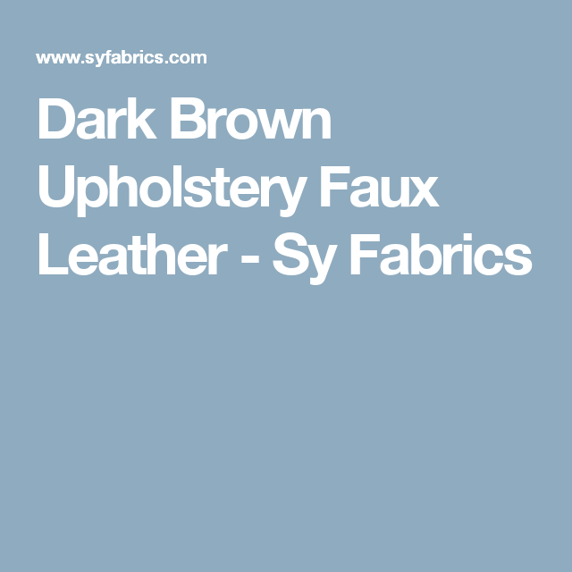Dark Brown Upholstery Faux Leather