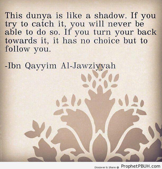 Like-a-Shadow-Ibn-al-Qayyim-Quote-Ibn-Qayyim-Al-Jawziyyah-Quotes-.jpg (612×639)