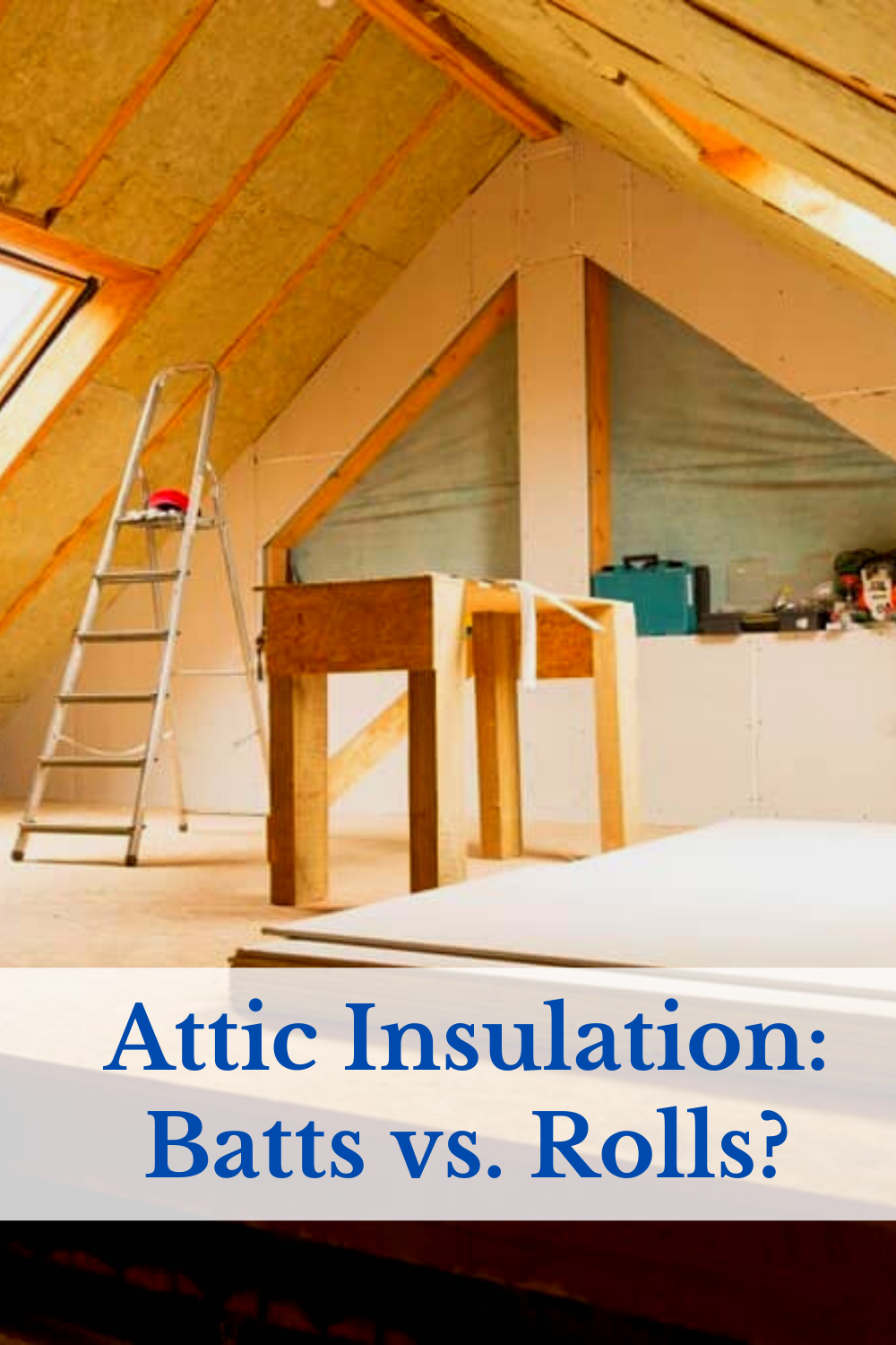 Attic Insulation Batts Vs Rolls Get The Scoop Here In 2020 Attic Insulation Insulation Blown In Insulation