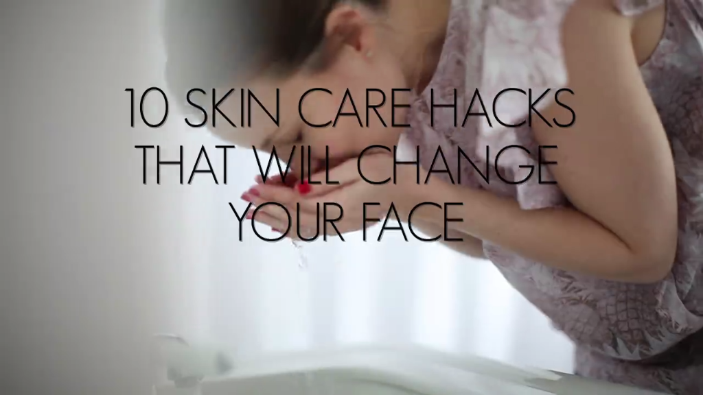 10 Skin Care Hacks That Will Change Your Face, and life!