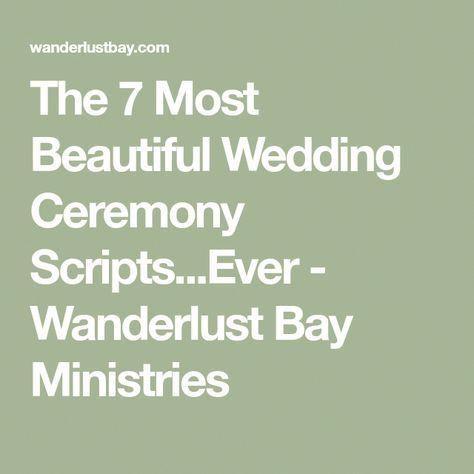 The 7 Most Beautiful Wedding Ceremony - Wanderlust Bay Ministries #weddingceremony