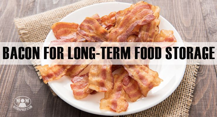 Bacon for longterm food storage food long term food