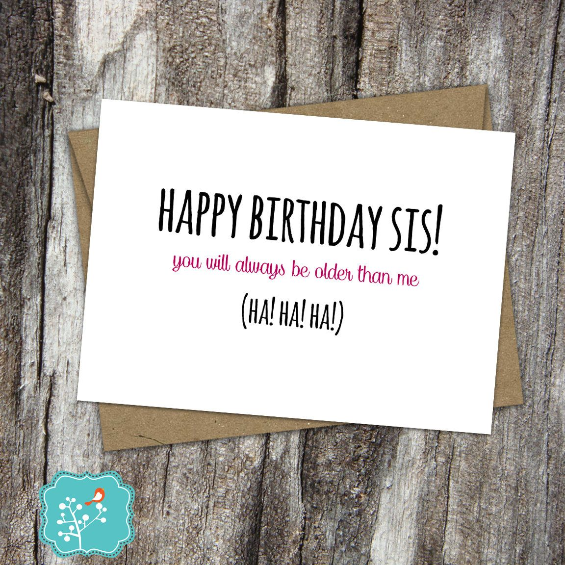 Funny Sister Birthday Card. Folded Greeting Card. Older