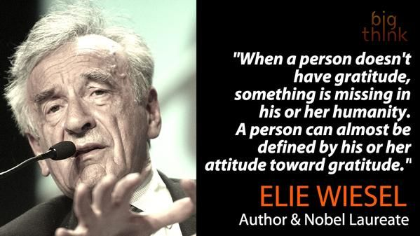 Gratitude | Elie wiesel, Philosophy quotes, Modern history