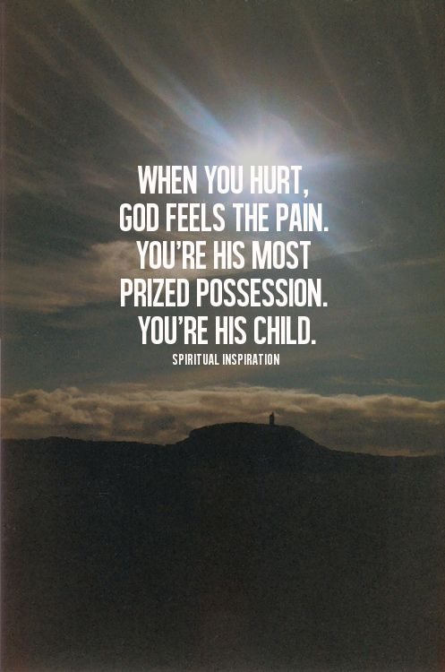 For God feels our pain too. Inspirational Pinterest