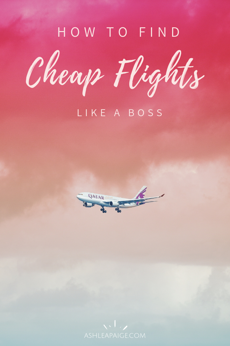 How To Find Cheap Flights Like A Boss